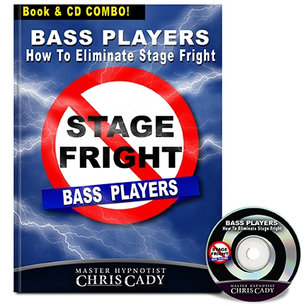 bass players How To Eliminate Stage Fright performance anxiety For bass Players  cd and bok cover