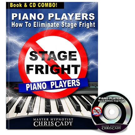 piano keyboard players how to eliminate stage fright performance anxiety cd and book by chris cady